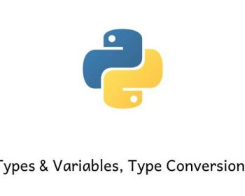 Python Variables & types, Operators, Type Conversion
